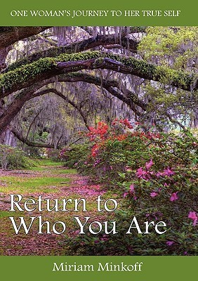 Return to Who You Are Miriam Marcia Minkoff