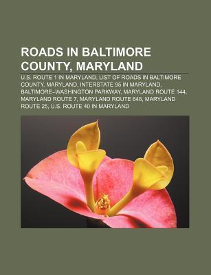 Roads in Baltimore County, Maryland: U.S. Route 1 in Maryland, List of Roads in Baltimore County, Maryland, Interstate 95 in Maryland  by  Source Wikipedia