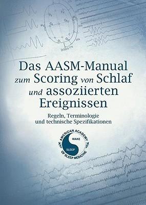 Das AASM-Manual Zum Scoring Von Schlaf Und Assoziierten Ereignissen: Regeln, Technologie Und Technische Spezifikationen  by  Conrad Iber