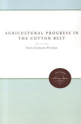 Agricultural Progress in the Cotton Belt Since 1920  by  John Leonard Fulmer
