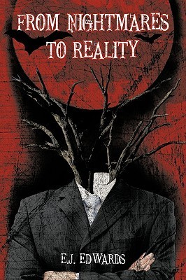 From Nightmares to Reality  by  E.J. Edwards