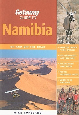 Getaway Guide to Namibia: On and Off the Road  by  Mike Copeland