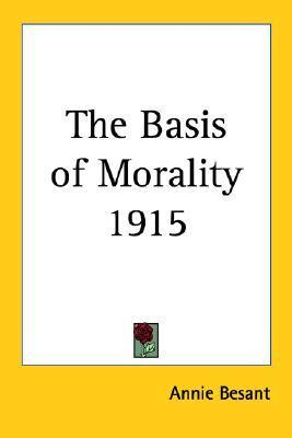 The Basis Of Morality 1915 Annie Besant