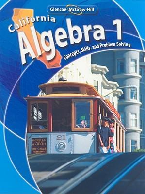 California Algebra: Concepts, Skills, and Problem Solving McGraw-Hill Publishing