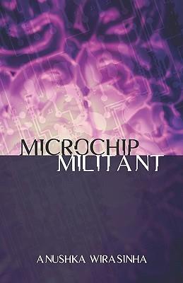 Microchip Militant Anushka Wirasinha