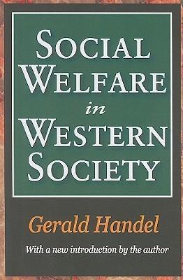 Social Welfare in Western Society Gerald Handel