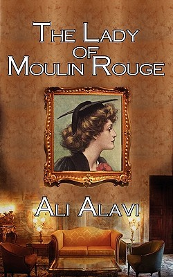 The Lady of Moulin Rouge ali alavi