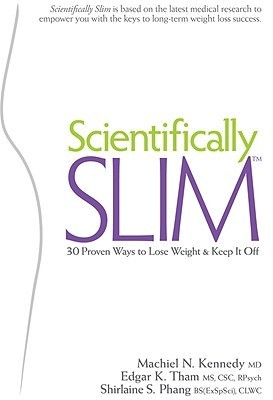 Scientifically Slim   30 Proven Ways To Lose Weight And Keep It Off Machiel N. Kennedy