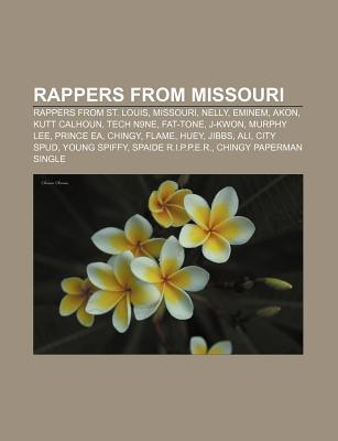Rappers from Missouri: Rappers from St. Louis, Missouri, Nelly, Eminem, Akon, Kutt Calhoun, Tech N9ne, Fat-Tone, J-Kwon, Murphy Lee, Prince E  by  Source Wikipedia