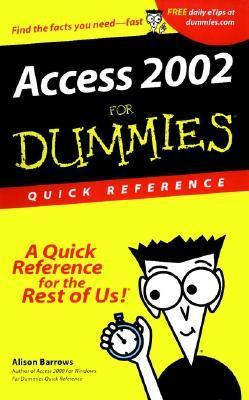 Access 2002 For Dummies Quick Reference  by  Alison Barrows
