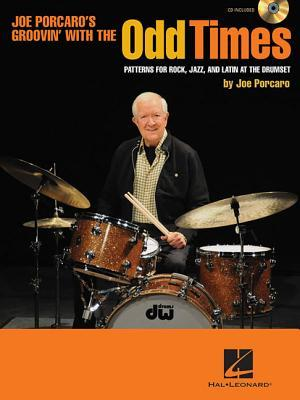 Odd Times: Patterns for Rock, Jazz, and Latin at the Drumset Joe Porcaro