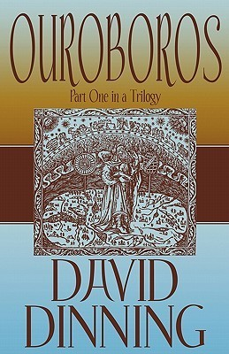 Ouroboros: Part One in a Trilogy David Dinning