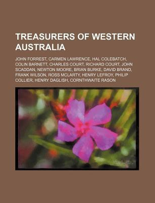 Treasurers of Western Australia: John Forrest, Carmen Lawrence, Hal Colebatch, Colin Barnett, Charles Court, Richard Court, John Scaddan Source Wikipedia
