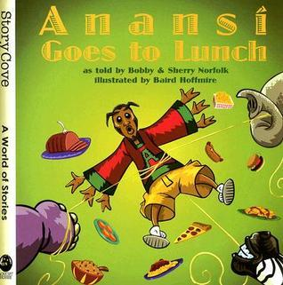 Anansi Goes to Lunch Bobby Norfolk