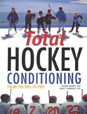 Total Hockey Conditioning: From Pee Wee To Pro Tudor O. Bompa