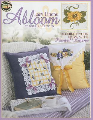Lacy Linens Abloom: Decorate Your Home with Painted Linens  by  Dorris Sorensen