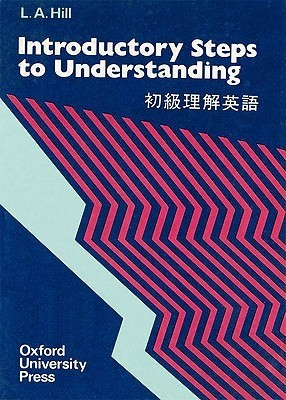 Steps to Understanding: Introductory Bk.1 L.A. Hill