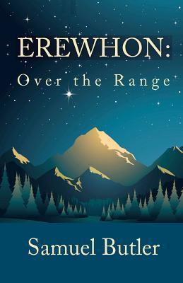 Erewhon: Over The Range Samuel Butler