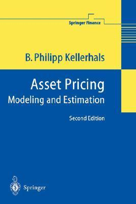 Asset Pricing: Modeling and Estimation  by  B.Philipp Kellerhals