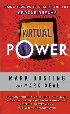 Virtual Power: Using Your PC to Realize the Life of Your Dreams Mark Bunting