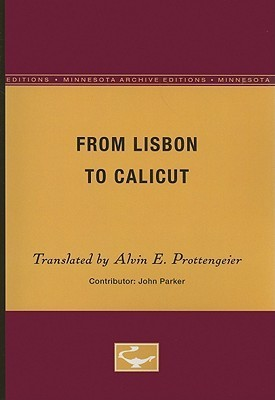 From Lisbon to Calicut  by  Alvin E. Prottengeier