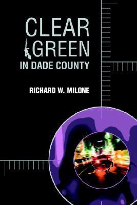 Clear Green in Dade County  by  Rick Milone