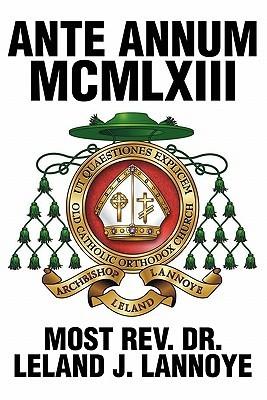 Ante Annum MCMLXIII  by  Most Rev Leland J. Lannoye