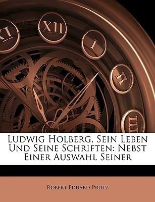 Seine Leben und Seine Schriften Nebst Einer Auswahl  by  Robert Eduard Prutz