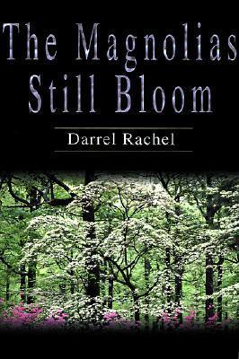 The Magnolias Still Bloom Darrel Rachel