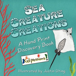 Sea Creature Creations: A Hand Print Discovery Book Kidpressions!