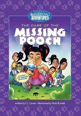 Amandas Amazing Adventures: Bk 1 - The Case of the Missing Pooch  by  C.C. Cowan