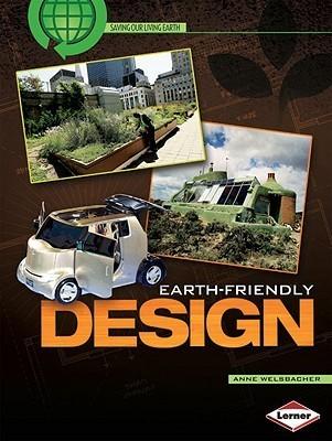 Earth-Friendly Design  by  Anne Welsbacher