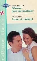 Dilemme pour une psychiatre / Patron et confident  by  Flora Sinclair