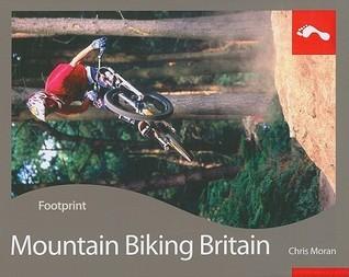 Mountain Biking Britain: Full colour activity guide to mountain biking in the UK  by  Rowan Sorrell