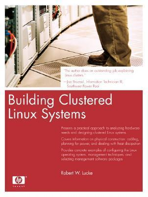 Building Clustered Linux Systems  by  Robert W. Lucke