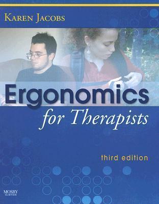 Ergonomics for Therapists  by  Karen Jacobs