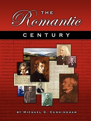 The Romantic Century: A Theory Composition Pedagogy Michael G. Cunningham