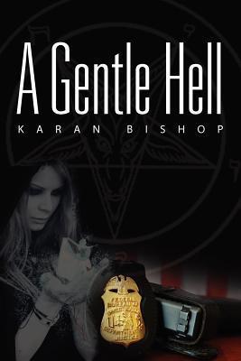 A Gentle Hell  by  Karan Bishop