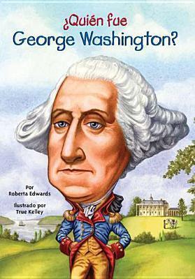 ¿Quién fue George Washington? Roberta Edwards