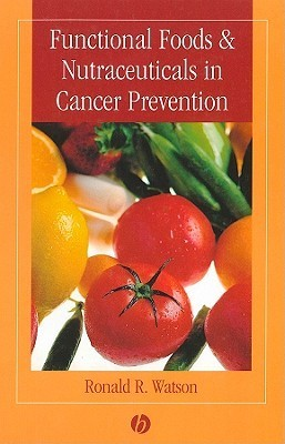 Function Foods and Nutraceutics Cancer  by  Ronald Ross Watson