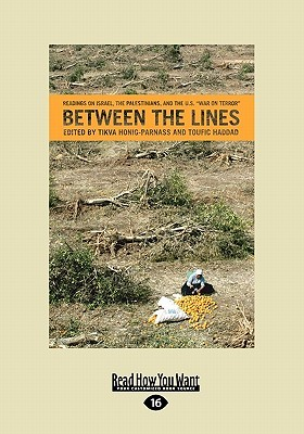 Between the Lines: Readings on Israel, the Palestinians, and the U.S. War on Terror  by  Tikva Honig-Parnass