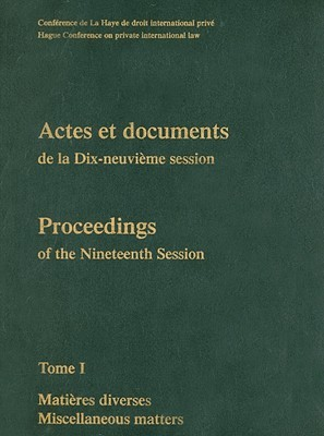 Proceedings/ Actes Et Documents of the Xixth Session of the Hague Conference on Private International Law: Book 1, English/French  by  Hague Conference on Private Internationa