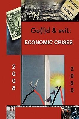 Go(l)D and Evil: The Economic Crisis  by  Morpheus
