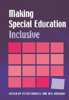 Making Special Education Inclusive: From Research to Practice Peter Farrell