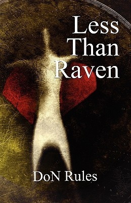 Less Than Raven  by  Don Rules