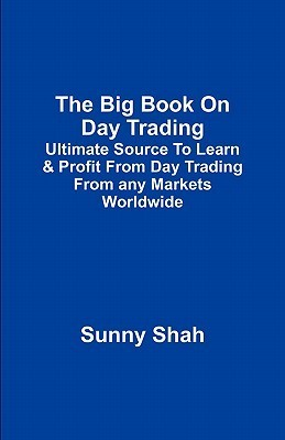 The Big Book on Day Trading  by  Sunny Shah