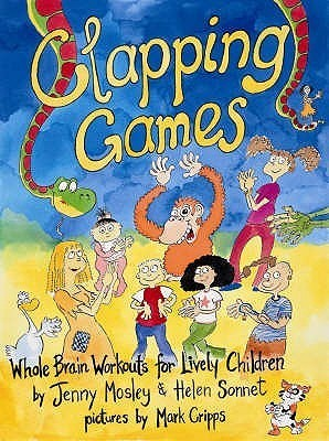 Clapping Games: Whole Brain Workouts For Lively Children Jenny Mosley
