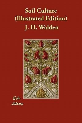Soil Culture J. H. Walden