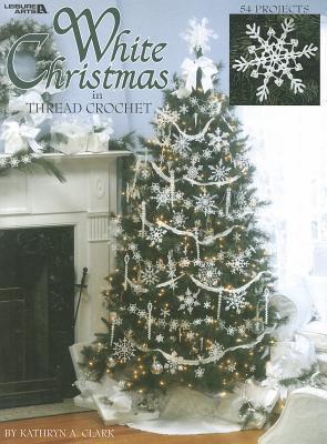 White Christmas in Thread Crochet  by  Kathryn H. Clark