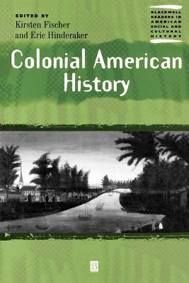 Colonial American History: Readings in Human Geography Kirsten Fischer